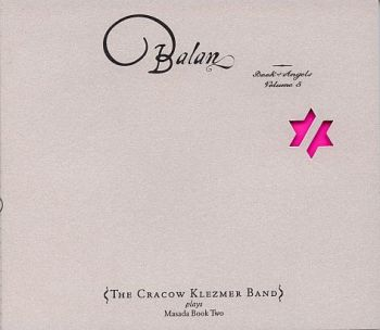 The Cracow Klezmer Band Balan Book of Angels Vol.5
