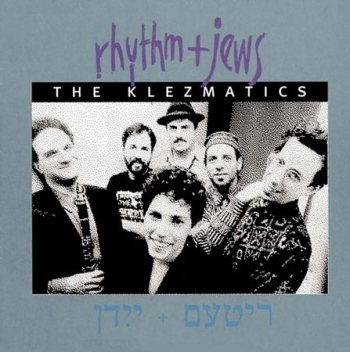 The Klezmatics-Rhythm and Jews