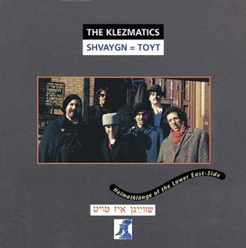 The Klezmatics-Shvaygn=Toyt