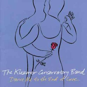 The Klezmer Conservatory Band-Dance me to the end of Love