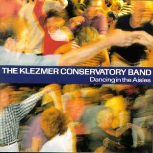 The Klezmer Conservatory Band-Dancing in the Aisles