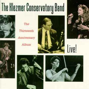 The Klezmer Conservatory Band-Live! The thirteenth anniversary album