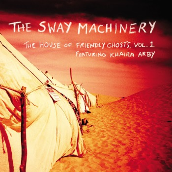 the sway machinery-the house of friendly ghosts
