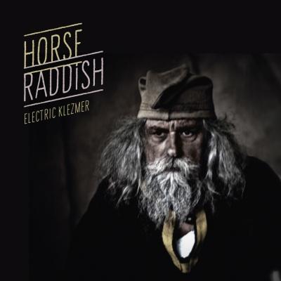 Horse Raddish-Electric Klezmer