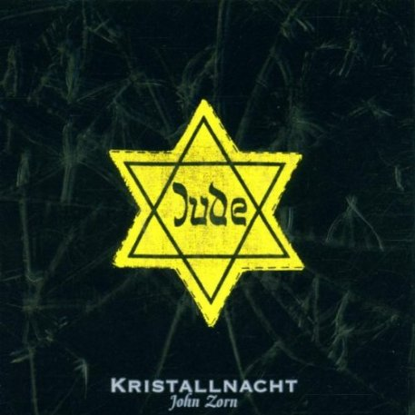 John Zorn Kristallnacht